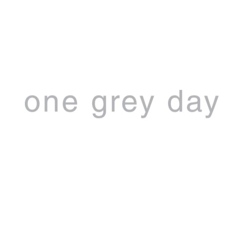one-grey-day